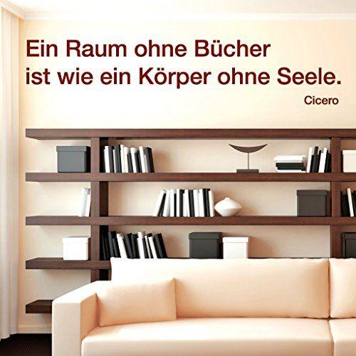 """Wandtattoo Loft """"Ein Raum ohne Bücher ist ein Körper ohne Seele. - Cicero"""" - Wandtattoo / 54 Farben / 2 Größen / kupfer / 20 cm Hoch x 97 cm Breit Wandtattoo-Loft http://www.amazon.de/dp/B00B0276N6/ref=cm_sw_r_pi_dp_FuOcxb0QK8CAX"""