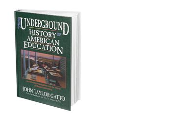 Book summary and audio summary $6.50 The Underground History of American Education  by John Taylor  This important bookwill take you on a journey into the background, philosophy, psychology, politics, and purposes of compulsory education. One of the most important and enlightening books about public schools you will ever read.