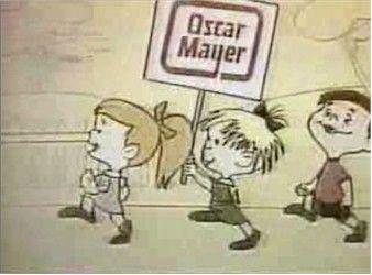 """""""Oh I'd love to be an Oscar Meyer Weiner"""""""