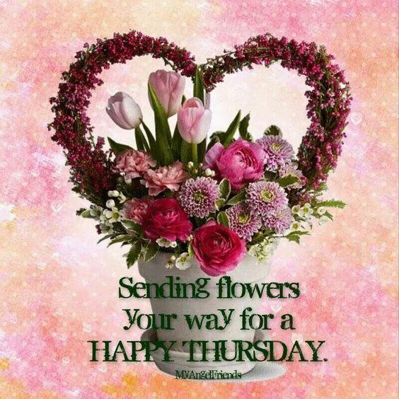 Sending Thursday Flowers good morning thursday thursday quotes good morning quotes happy thursday thursday quote good morning…: