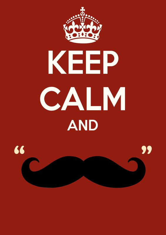 ♛ Keep Calm and 'stache On