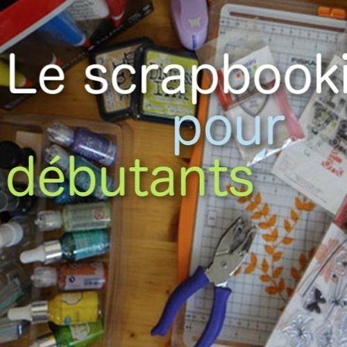 Le Scrapbooking Pour Débutant by Sam Ateliers on SoundCloud