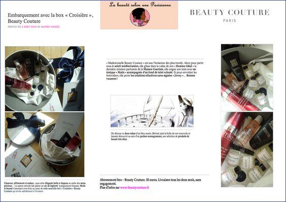 Être glamour et chic en vacances, rien de plus facile avec l'écrin BEAUTY COUTURE, et La beauté selon une Parisienne l'a bien compris !  http://www.labeauteparisienne.com/2014/08/03/embarquement-avec-la-box-croisiere-beauty-couture/  http://beautycouture.fr
