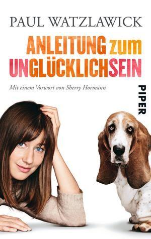 Anleitung zum Unglücklichsein. Das Cover ist blöd, aber das Buch ist nicht uninteressant. Auf der Webseite gibt es eine Leseprobe.