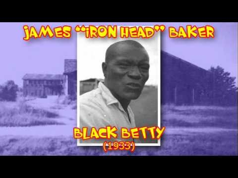 James Iron Head Baker - Black Betty (1933) - YouTube