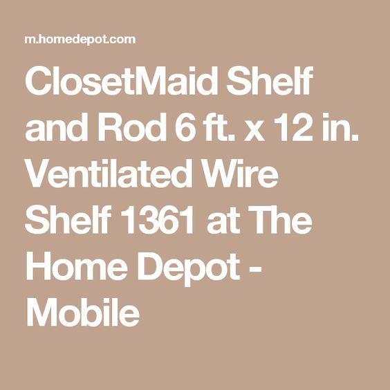 ClosetMaid Shelf and Rod 6 ft. x 12 in. Ventilated Wire Shelf 1361 at The Home Depot - Mobile