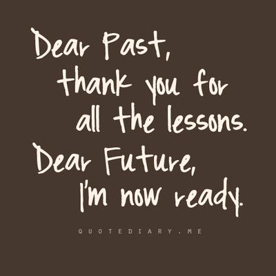 Image result for past is past quote