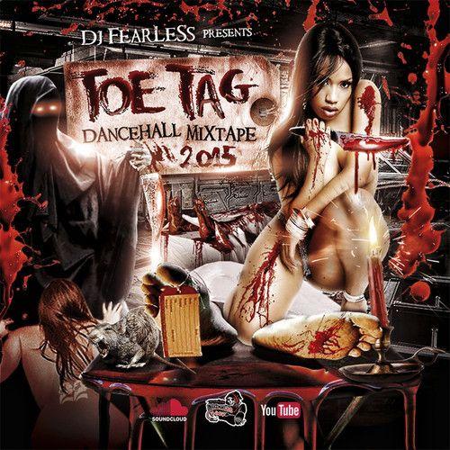 DJ FearLess - Toe Tag [#DanceHall Mix] - http://www.yardhype.com/dj-fearless-toe-tag-dancehall-mix/