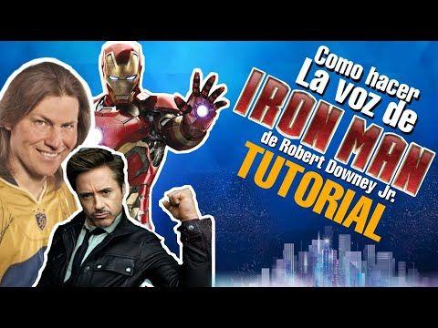 Como Hacer La Voz De Tony Stark Ironman Idzy Dutkiewicz Y Sus Voces Youtube Tony Stark Ironman La Voz