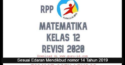 Rpp 1 Lembar Matematika Kelas 12 K13 Revisi 2020 Matematika Matematika Kelas 5 Matematika Kelas 8