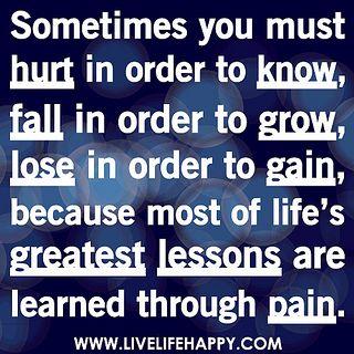 Learning thru pain...