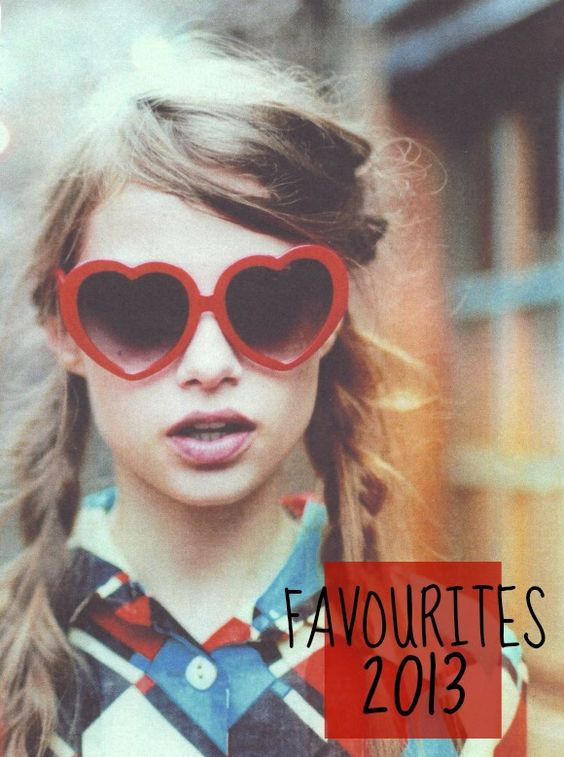 FAVOURITES | 2013 | Not Very Obsessed: FAVOURITES | 2013