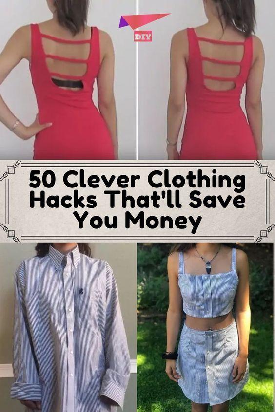 50 Clever Clothing Hacks That Will Save You Money Diy Clothes Life Hacks Diy Fashion Hacks Clothing Hacks