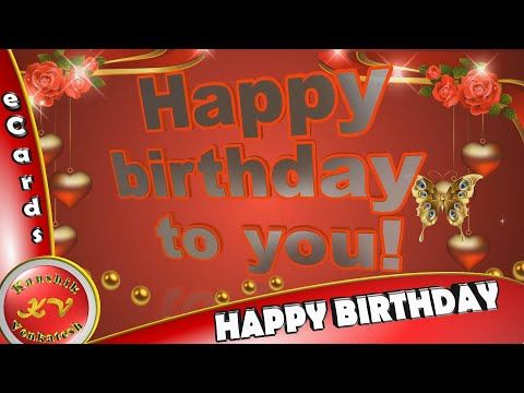 Greetings For Happy Birthday Free Animated Ecards Birthday Video Youtube Free Happy Birthday Cards Birthday Wishes Messages Birthday Ecards