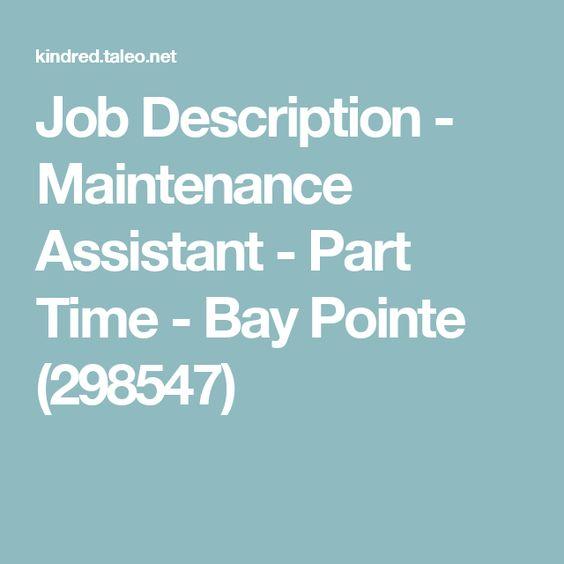 Job Description  Maintenance Assistant  Part Time  Bay Pointe