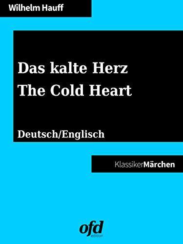 Das kalte Herz - The Cold Heart: Märchen zum Lesen und Vorlesen - zweisprachig: deutsch/englisch - bilingual: German/English