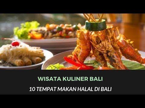10 Tempat Makan Halal Di Bali Bali Halal Food Youtube Makanan Masakan Bali