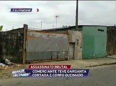 Galdino Saquarema Noticia: Comerciante tem garganta cortada e corpo queimado