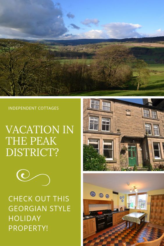 Derwent House Is A Charming Georgian Style Property On A Quiet Street In Matlock Right On The Edge Of The Peak D Holiday Cottages Uk Peak District Uk Holidays