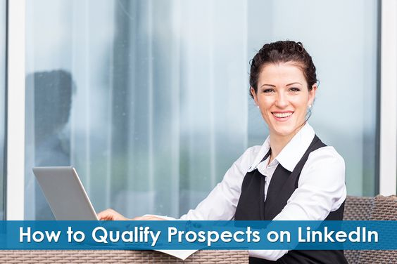 How to Qualify Prospects on LinkedIn