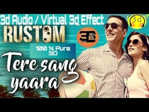 3d Audio Tere Sang Yaara Bass And Treable Boosted Movie Rustam Pakistani Songs Romantic Love Song Best Love Songs