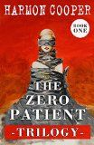 Free Kindle Book -   The Zero Patient Trilogy (Book One): (A Dystopian Sci-Fi Series)