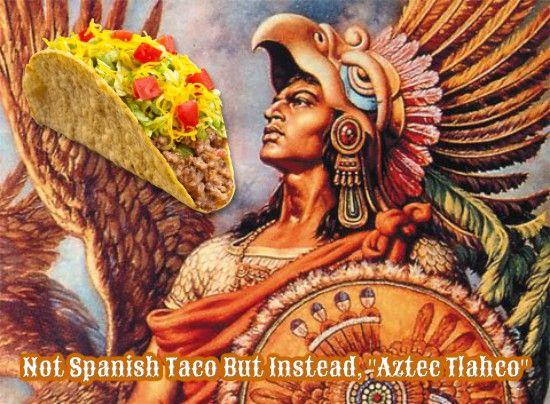 "New Article Coming Soon @  http://teapartymainstreet.blogspot.com/ The False Taco or The True ""Nahuati (Aztec)"" Created ""Tlahco"""