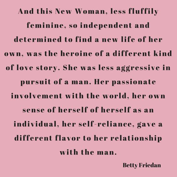 The Feminine Mystique Quotes By Betty Friedan Empowerment Feminine Mystique Favorite Words