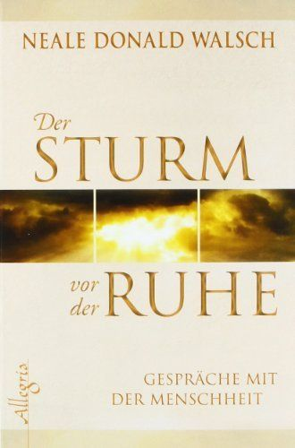 Sehr bereichernd dieses Buch! Der Sturm vor der Ruhe von Neale Donald Walsch, http://www.amazon.de/dp/3793422348/ref=cm_sw_r_pi_dp_gBWsrb0F9660M