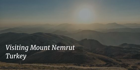Visiting Mount Nemrut  Turkey