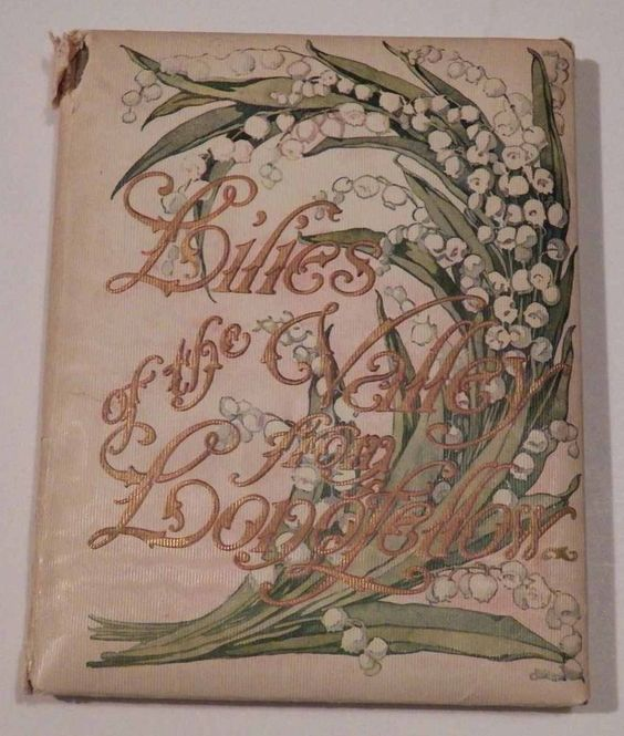 VERY RARE - Lilies of the Valley from Longfellow (Hardback from 1909)