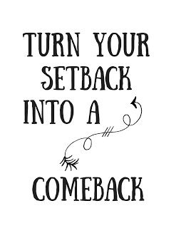 Get the free printable plus a coloring page. Print it out, take a coloring break. Color the words, absorb the message. Turn your setback into a comeback.