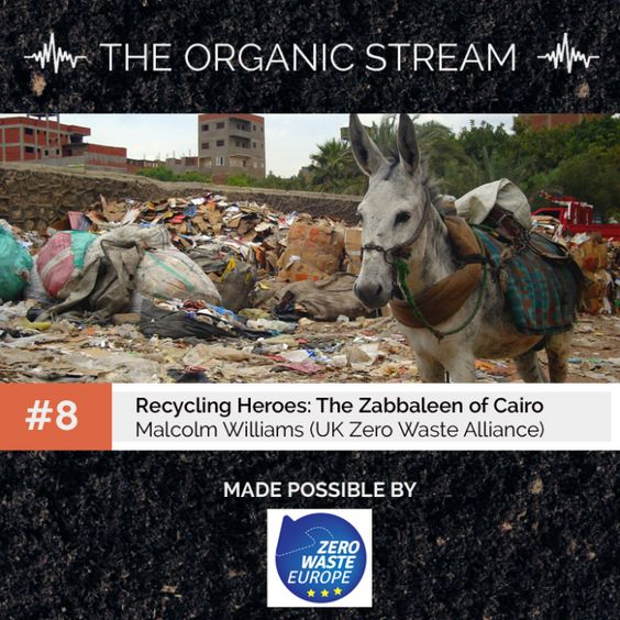 Banner for The Organic Stream - episode 8 - #Recycling Heroes: The Zabbaleen of #Cairo by Compostory.org