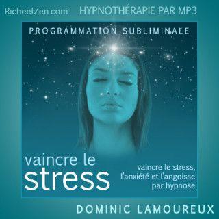Vaincre le stress, l'anxiété et l'angoisse par Hypnose #hypnose #mp3 #autohypnose
