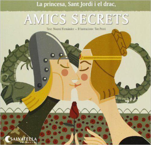 Amics Secrets. La Princesa, Sant Jordi I El Drac: Amazon.es: Noemí Fernández Selva: Libros