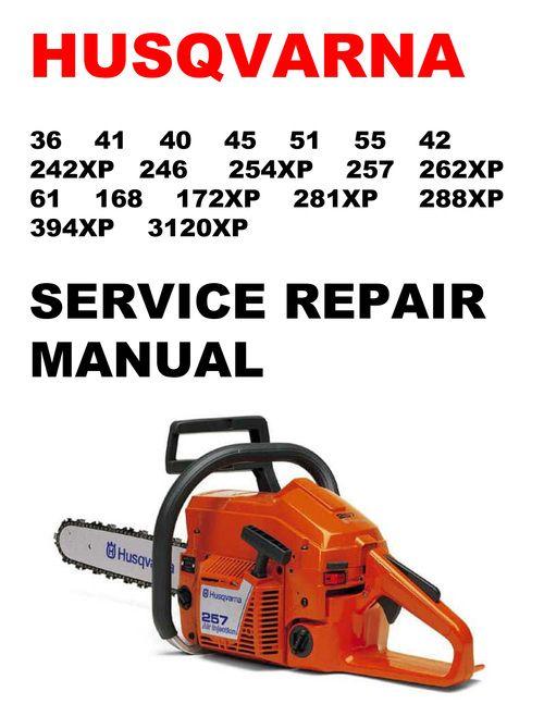 Husqvarna 36 41 40 45 51 55 42 242 246 254 257 262 61 Manual Husqvarna Manual Repair