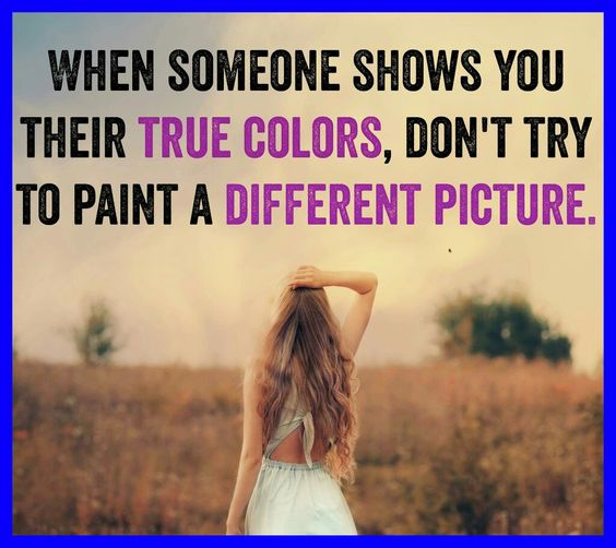 When someone shows you their true colors, don't try to paint a different picture ... #dancingwithdamien #thedamien #lifequotes #life #true #truecolors #paint #different #picture