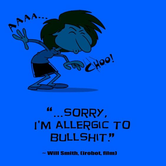 Yes I am allergic to BS..