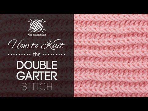 How to Knit the Double Garter Stitch New stitch a day Pinterest Stitche...