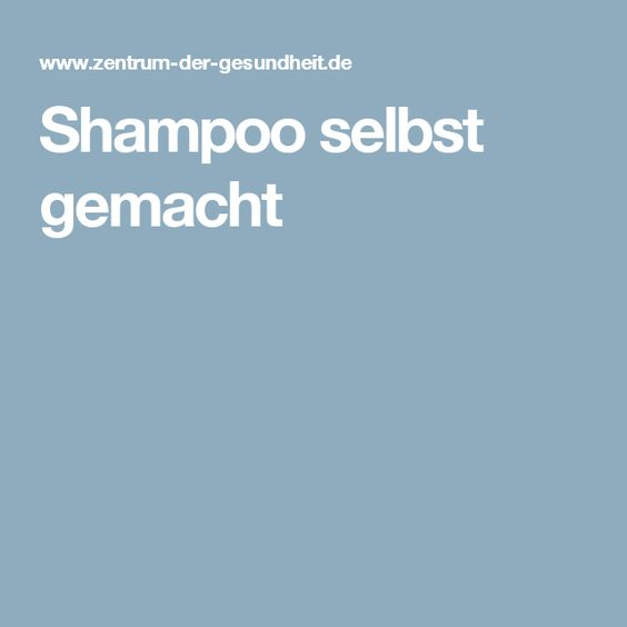 Shampoo selbst gemacht