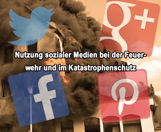 Soziale Medien bei der Feuerwehr und im Katastrophenschutz - Welche Möglichkeiten, aber auch Probleme treten bei der Nutzung von sozialen Medien bei Feuerwehr und Katastrophenschutz auf.