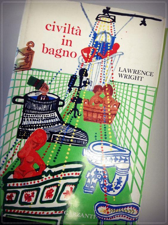 Civiltà in bagno di Lawrence Wright (Clean and Decent) è un libro del 1960 che racconta in modo ironico e originale la storia del bagno dalla preistoria agli anni '50.