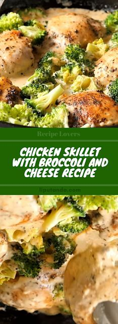 Chicken Skillet with Broccoli and Cheese Recipe