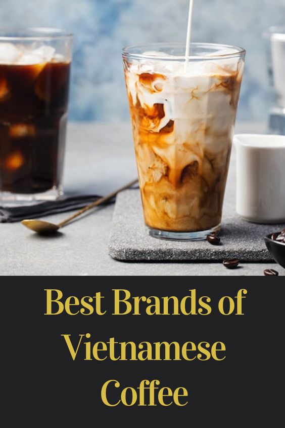5 Best Vietnamese Coffee Brands And How To Find Them 2caffeinated Vietnamese Coffee Coffee Benefits Coffee Branding