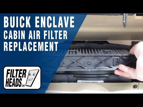How To Replace Cabin Air Filter 2011 Buick Enclave Cabin Air Filter Buick Enclave Air Filter