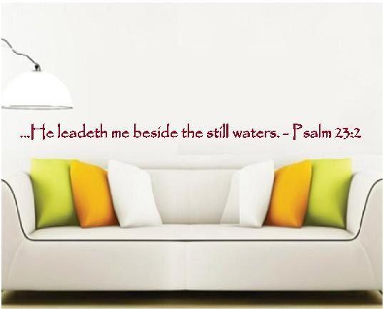 Psalm 23.2 He Leadeth Me Beside the Still by sunsetsigndesigns