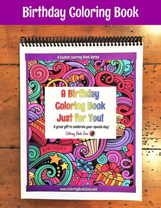 A Birthday Coloring Book Just For You Live Your Life In Color Series Coloring Books Color Of Life Artist Markers