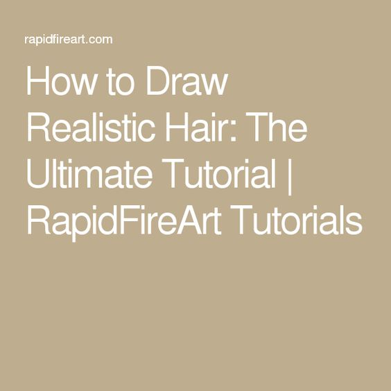 How to Draw Realistic Hair: The Ultimate Tutorial   RapidFireArt Tutorials