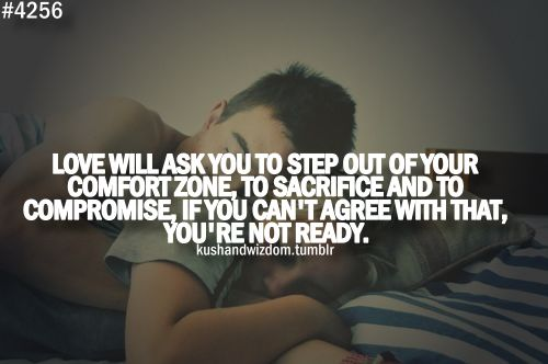 Love will ask you to step out of your comfort zone..