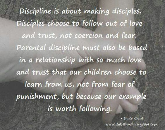 Parental Discipline Must Be Based In A Relationship With Love And